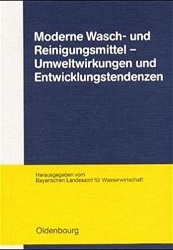 Moderne Wasch- und Reinigungsmittel : Umwelteinwirkungen und Entwicklungstendenzen.