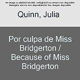 Por culpa de Miss Bridgerton (Spanish Edition)