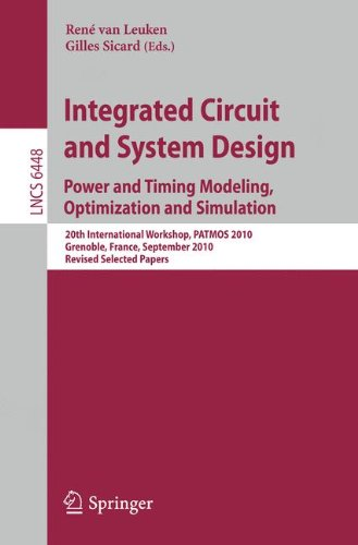 Integrated Circuit and System Design. Power and Timing Modeling, Optimization, and Simulation: 20th International Workshop, PATMOS 2010, Grenoble, ... Notes in Computer Science (6448), Band 6448)