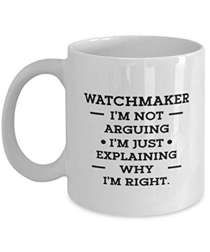 Taza de relojero, relojero. No Estoy Discutiendo, Taza de café Divertida para relojero, Idea sarcástica para compañeros de Trabajo Hombres Mujeres