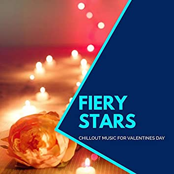 Fiery Stars - Chillout Music For Valentines Day