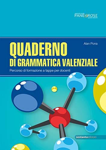 Quaderno di grammatica valenziale. Percorsi di formazione a tappe per docenti