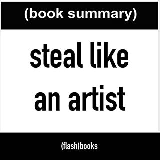 Steal Like an Artist: 10 Things Nobody Told You About Being Creative (Book Summary) cover art