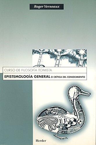 Epistemología general o Crítica del conocimiento. Curso de filosofía tomista