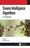 Swarm Intelligence Algorithms: A Tutorial Front Cover