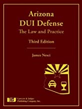 Arizona DUI Defense: The Law and Practice, Third Edition 3rd edition by James Nesci (2012) Hardcover