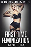 FIRST TIME FEMINIZATION: 8 BOOKS CROSSDRESSING BUNDLE