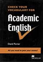 Check Your Vocabulary for Academic English: All You Need to Pass Your Exams! by David Porter(2008-01-01)