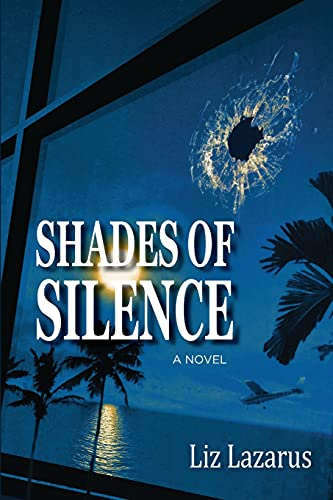 Compare Textbook Prices for Shades of Silence First Edition ISBN 9780990937456 by Lazarus, Liz