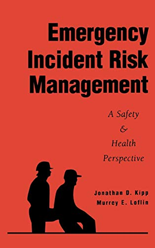 Emergency Incident Risk Management: A Safety & Health Perspective
