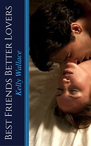Book: Best Friends - Better Lovers by Kelly Wallace