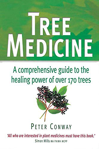 Tree Medicine : A Comprehensive Guide to the Healing Power of over 170 Trees