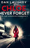 Chloe - Never Forget: Clear Print Hardcover Edition