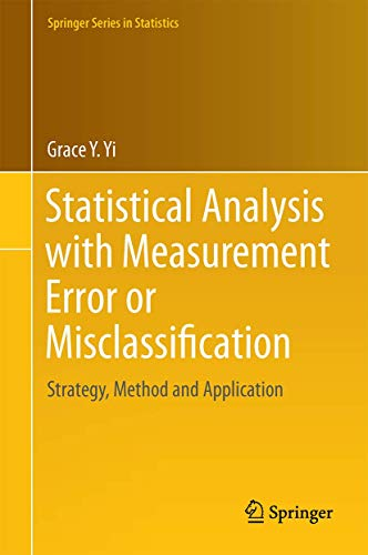 Statistical Analysis with Measurement Error or Misclassification: Strategy, Method and Application (Springer Series in S