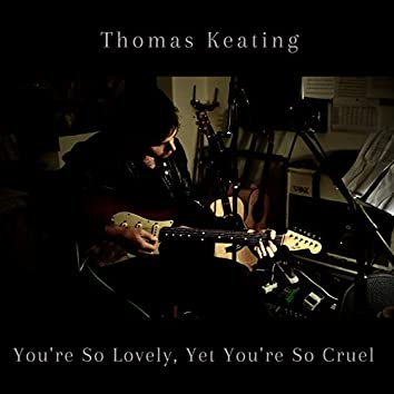 You're so Lovely, yet You're so Cruel (Single Version)