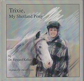 Hardcover Trixie, My Shetland Pony (Early Dakota Prarie) Book
