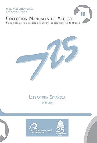 Literatura española (Manuales de Acceso a Mayores de 25 años: Curso Preparatorio...