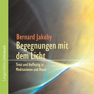 Begegnungen mit dem Licht. Trost und Hoffnung in Meditationen und Musik Titelbild