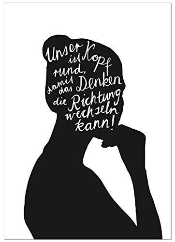 Poster Der Kopf ist rund, damit das Denken die Richtung wechseln kann – Spruch Poster – Kunstdruck – DIN A5 bis A1