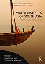 Water Histories of South Asia: The Materiality of Liquescence (Visual and Media Histories)