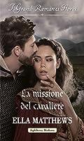 La missione del cavaliere: I Grandi Romanzi Storici