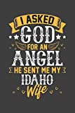 I Asked God for Angel He sent Me My Idaho Wife: Personal Planner 24 month 100 page 6 x 9 Dated Calendar Notebook For 2020-2021 Academic Year