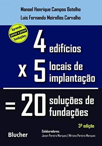 Quatro Edifícios, Cinco Locais de Implantação, Vinte Soluções de Fundações