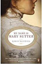 By Oliveira, Robin My Name is Mary Sutter Paperback - April 2012