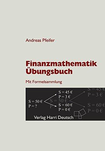 Finanzmathematik - Übungsbuch: Mit Formelsammlung
