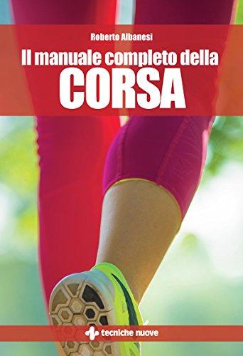 Il manuale completo della corsa (Italian Edition)