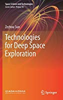 Technologies for Deep Space Exploration (Space Science and Technologies)