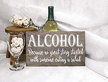 SIGNS Alcohol because No Good Story Started with A Salad Wedding Bar de madera para boda, barra abierta para boda, alcohol
