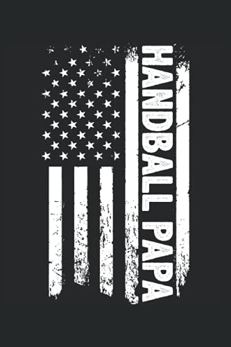 HANDBALL PAPA: American flag fathers day gifts, Parotitic Themed diary journal for Dads, Novelty HANDBALL gifts for men