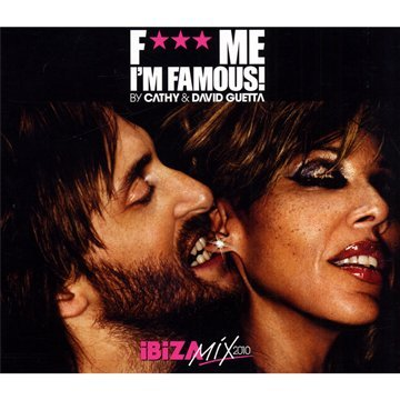 F Me, I'm Famous Ibiza Mix 2010
