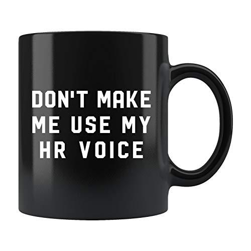Funny HR Gift, Human Resource Mug, Human Resource Gift, HR Manager Gift, Human Resources Manager Gift, Don't Make Me Use My HR Voice