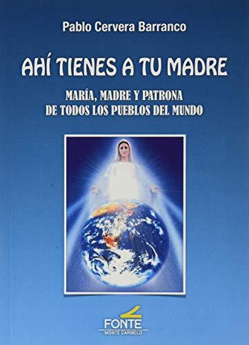 ahi Tienes A tu madre: María, madre y patrona de todos los pueblos del mundo (Espíritu norte)