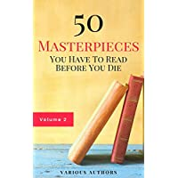 Deals on 50 Masterpieces You Have To Read Before You Die Vol: 2 Kindle