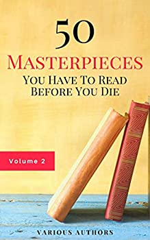 50 Masterpieces You Have to Read before You Die Vol: 2 Kindle eBook