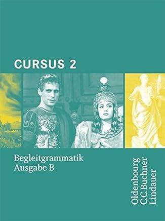 Cursus - Ausgabe B - Gymnasien Baden-Württemberg, Bayern, Nordrhein-Westfalen, Sachsen, Saarland und Thüringen, Latein als 2. FS: Band 2 - Begleitgrammatik