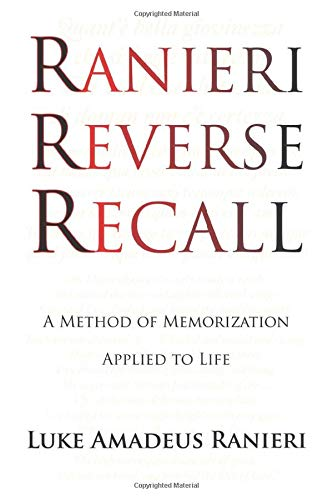 Ranieri Reverse Recall: A Method of Memorization Applied to Life