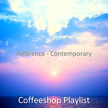 Ambience - Contemporary