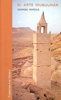 El arte musulmán (Cuadernos Arte Cátedra)