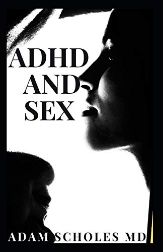 ADHD AND SEX: Understanding the relationship between Attention Deficit Hyperactivity Disorder and Sex