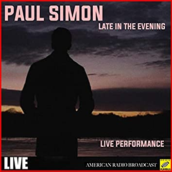Late in the Evening (Live)