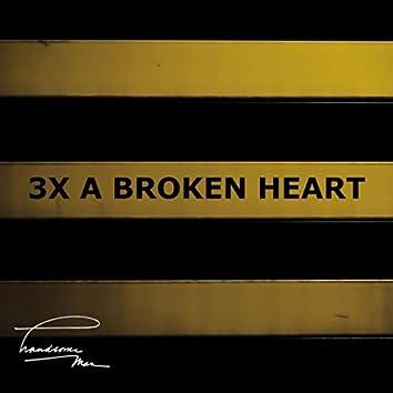 3x a Broken Heart