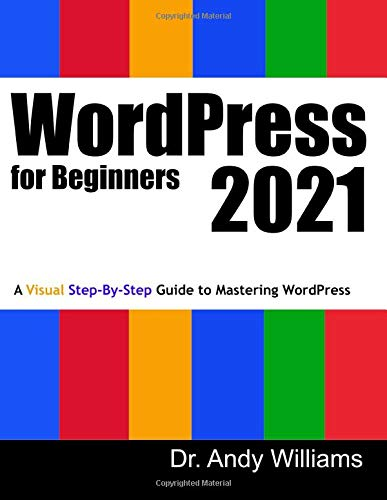 WordPress for Beginners 2021: A Visual Step-by-Step Guide to Mastering...
