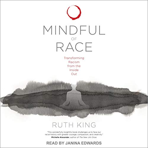 Mindful of Race Audiobook By Ruth King cover art