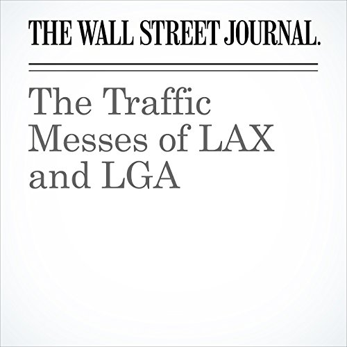 The Traffic Messes of LAX and LGA cover art
