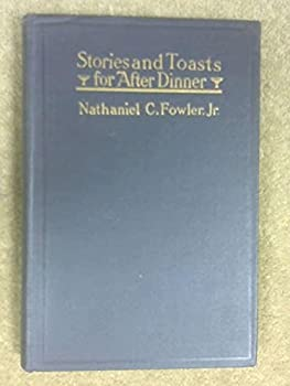 Hardcover Stories and toasts for after dinner: The toastmaster, his duties and responsibilities. Toasts and after-dinner stories for all occasions and how to tell them, Book