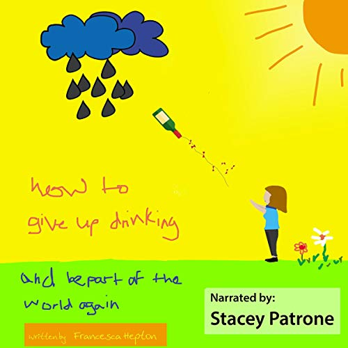 How to Give up Drinking and Be a Part of the World Again audiobook cover art